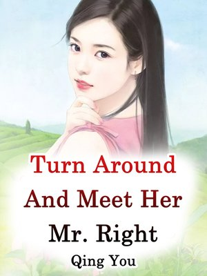 cover image of Turn Around and Meet Her Mr. Right