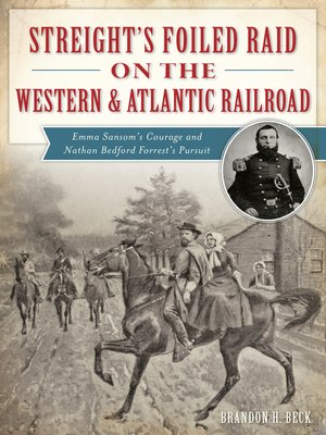 cover image of Streight's Foiled Raid on the Western & Atlantic Railroad