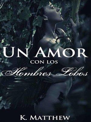 cover image of Un Amor con Los Hombres Lobos