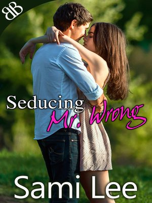 cover image of Seducing Mr. Wrong