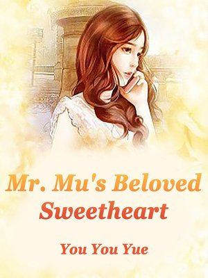 cover image of Mr. Mu's Beloved Sweetheart