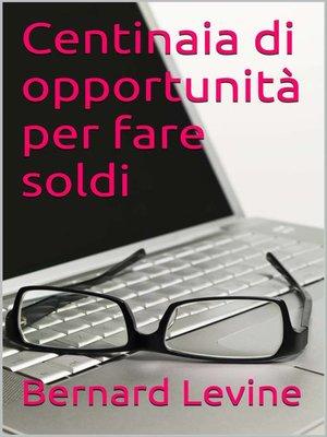 cover image of Centinaia di opportunità per fare soldi