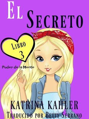 cover image of El secreto – Poder de la Mente Libro 3