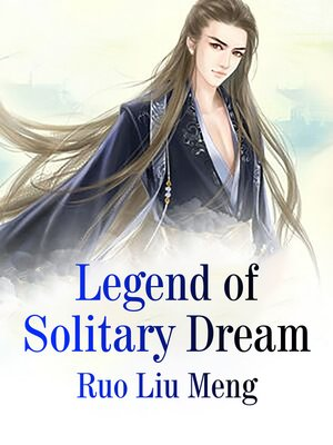 cover image of Legend of Solitary Dream
