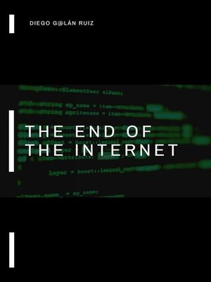 cover image of The End of the Internet.