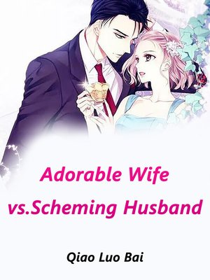 cover image of Adorable Wife vs.Scheming Husband