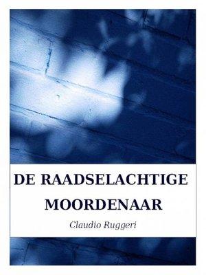 cover image of De Raadselachtige Moordenaar