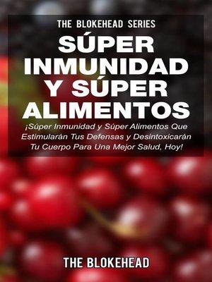 cover image of ¡Súper Inmunidad y Súper Alimentos!