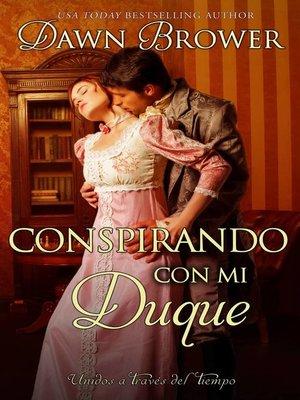 cover image of Conspirando con Mi Duque