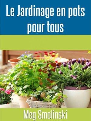 cover image of Le jardinage en pots pour tous