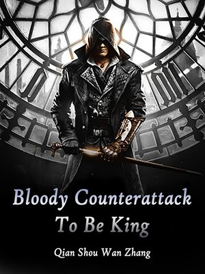 cover image of Bloody Counterattack to Be King