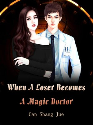 cover image of When a Loser Becomes a Magic Doctor