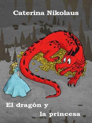 cover image of El dragón y la princesa