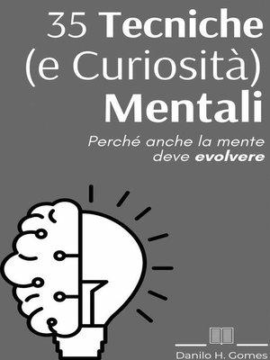 cover image of 35 Tecniche (e Curiosità) Mentali