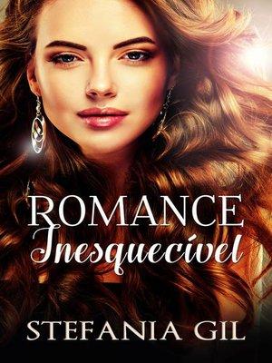 cover image of Romance Inesquecível