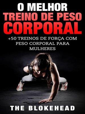 cover image of O Melhor Treino de Peso Corporal