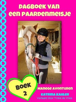 cover image of Dagboek van een paardenmeisje--manege avonturen