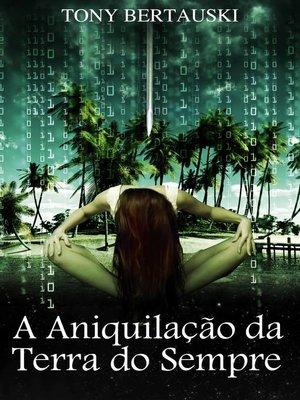cover image of A Aniquilação da Terra do Sempre