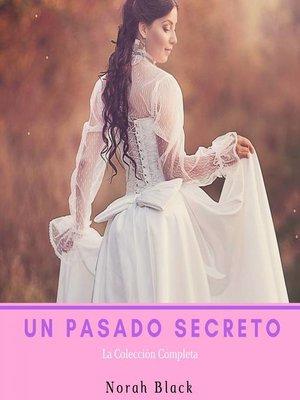 cover image of Un Pasado Secreto (La Colección Completa)