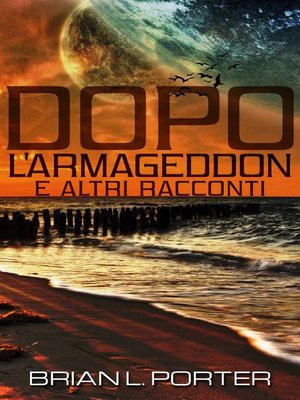 cover image of Dopo l'Armageddon e altri racconti