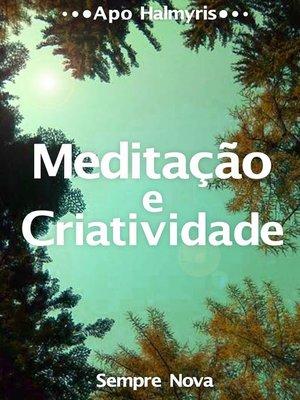 cover image of Meditação e Criatividade