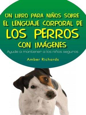cover image of Un Libro Para Niños Sobre El Lenguaje Corporal De Los Perros
