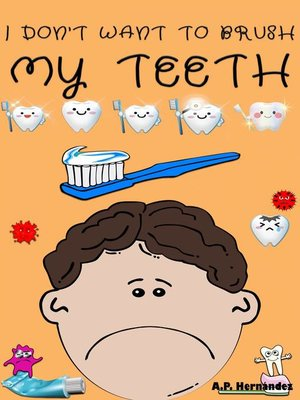 cover image of I don't want to brush my teeth