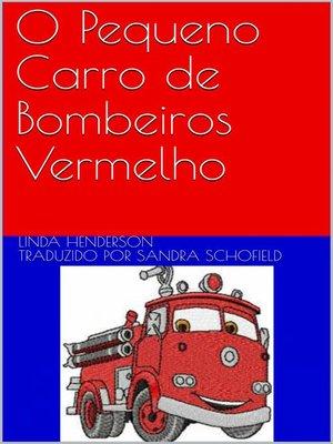 cover image of O Pequeno Carro de Bombeiros Vermelho