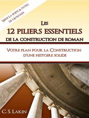 cover image of Les 12 piliers essentiels de la construction de roman
