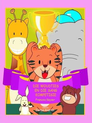 cover image of Die Woudties en die Singkompetisie