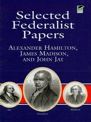 a literary analysis of the federalist papers by james madison and thomas jefferson Get free homework help on the federalist: book summary, chapter summary and analysis and original text, quotes, essays, and character analysis courtesy of cliffsnotes.