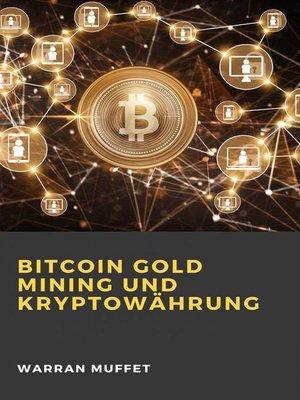 cover image of Bitcoin Gold Mining und Kryptowährung