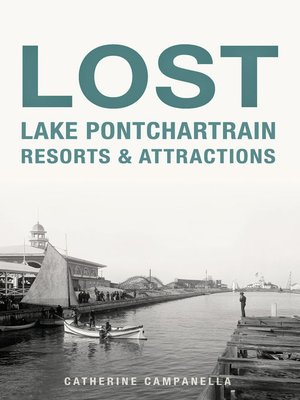cover image of Lost Lake Pontchartrain Resorts & Attractions