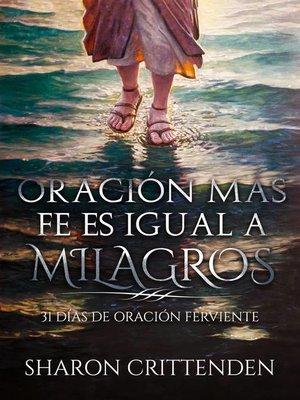 cover image of Oración más fe es igual a milagros