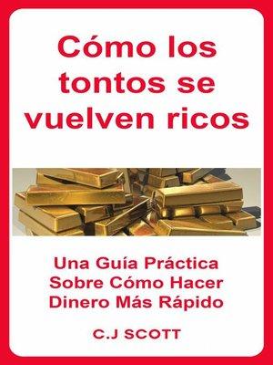 cover image of Cómo los tontos se vuelven ricos