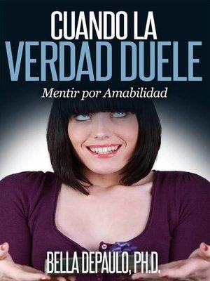 cover image of Cuando la Verdad Duele