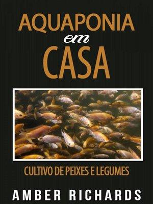 cover image of Aquaponia em Casa