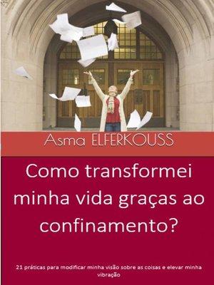 cover image of Como transformei minha vida graças ao confinamento?
