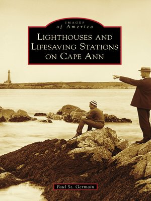 cover image of Lighthouses and Lifesaving Stations on Cape Ann