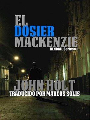 cover image of El Dosier Mackenzie