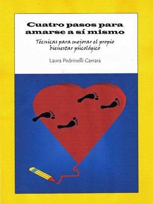 cover image of Cuatro pasos para amarse a sí mismo. Técnicas para mejorar el propio bienestar psicológico
