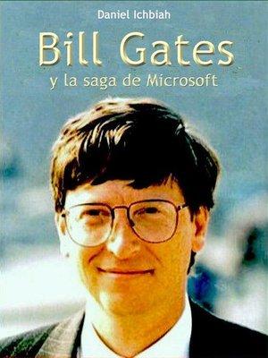 cover image of Bill Gates y la saga de Microsoft