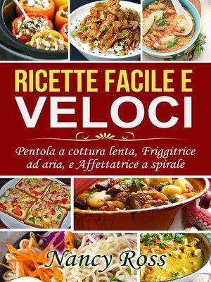 cover image of Ricette facile e veloci