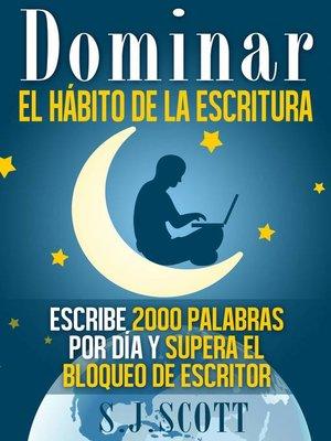 cover image of Dominar el hábito de la escritura