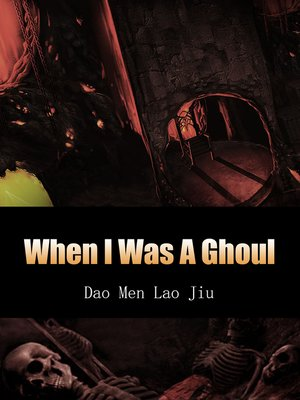 cover image of When I Was a Ghoul