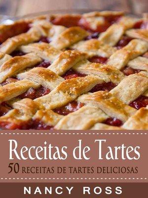 cover image of Receitas de Tartes--50 Receitas de Tartes Deliciosas