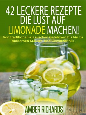 42 leckere rezepte die lust auf limonade machen by amber richards overdrive rakuten. Black Bedroom Furniture Sets. Home Design Ideas