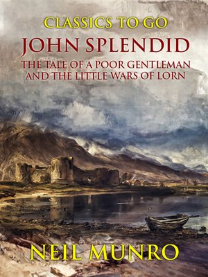 cover image of John Splendid the Tale of a Poor Gentleman and the Little Wars of Lorn