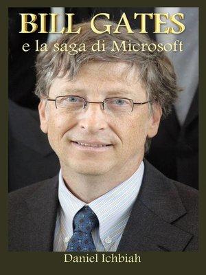cover image of BILL GATES e la saga di Microsoft