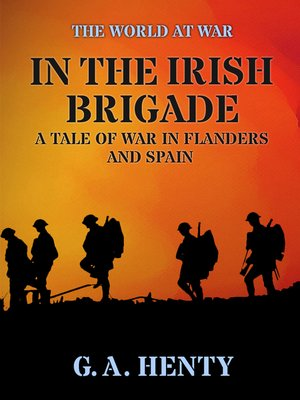 cover image of In the Irish Brigade  a Tale of War in Flanders and Spain